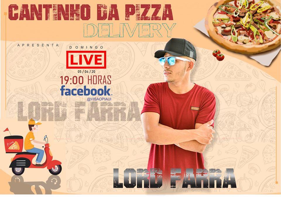 Portal Visão Piauí e Cantinho da Pizza apresentam LORD FARRA em LIVE especial