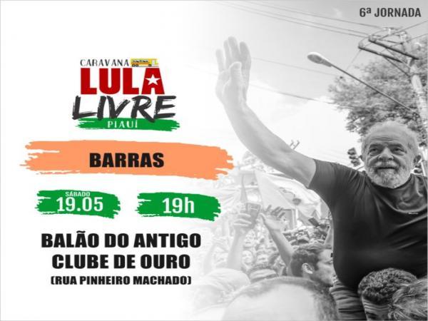 Caravana Lula Livre volta a Barras PI para manifestação a favor de Lula