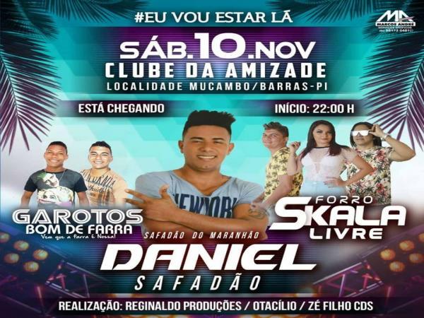 Maior show da região do interior de Barras com as bandas Daniel Safadão, Skala Livre e Garotos Bom de Farra