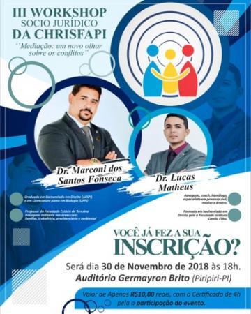 Dia 30 é o Maior Evento jurídico do Piauí III Workshop Sócio Jurídico da Faculdade Chrisfapi
